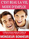 img - for C'est Beau La Vie, Mode d'Emploi (French Edition) book / textbook / text book