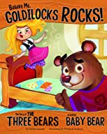Believe Me, Goldilocks Rocks!; The Story of the Three Bears as Told by Baby Bear (The Other Side of the Story)