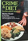 Crime and Diet: The Macrobiotic Approach (0870406825) by Kushi, Michio