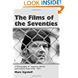The Films of the 70's: A Filmography of American, British and Canadian Films 1970-1979