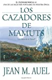 Los cazadores de mamuts (Mammoth Hunters) (Earth's Children) (Spanish Edition) (0743236041) by Jean M. Auel