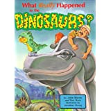 What Really Happened To The Dinosaursby John D. Morris