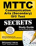 MTTC Communication Arts (Secondary) (91) Test Secrets