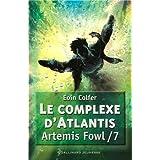 Art�mis Fowl et le complexe d'atlantispar Eoin Colfer
