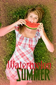(FREE on 6/2) Watermelon Summer: A Romantic Young Adult Adventure by Anna Hess - http://eBooksHabit.com