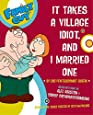 Family Guy: It takes a Village Idiot, and I Married One (Family Guy (Harper Entertainment))