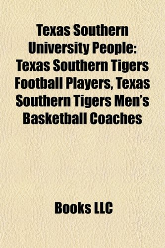 Texas Southern University People: Texas Southern Tigers Football Players, Texas Southern Tigers Men's Basketball Coaches