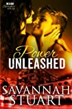 Power Unleashed (Miami Scorcher Series) (Volume 3)