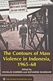 img - for The Contours of Mass Violence in Indonesia, 1965-68 (Asian Studies Association of Australia: Southeast Asia Publications) book / textbook / text book