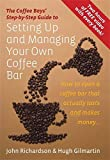 Setting Up & Managing Your Own Coffee Bar: How to open a Coffee Bar that actually lasts and makes money (Coffee Boys Step By Step Guide)