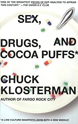 Sex, Drugs, and Cocoa Puffs: A Low Culture Manifesto