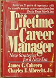 img - for The Lifetime Career Manager/New Strategies for a New Era book / textbook / text book