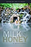 img - for Milk and Honey: A Devotional by Joel R. Beeke (2010-09-13) book / textbook / text book