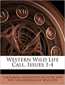 Western Wild Life Call Issues 1 4 California Associated