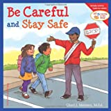 Be Careful and Stay Safe (Learning to Get Along®)