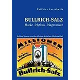 """Bullrich-Salz - Marke Mythos Magens�ure. Auf den Spuren eines der �ltesten deutschen Markenartikelvon """"Matthias Gerschwitz"""""""