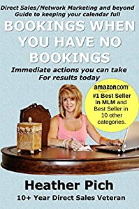 (FREE on 11/14) Bookings When You Have No Bookings: Direct Sales/network Marketing And Beyond Guide To Keeping Your Calendar Full by Heather Pich - http://eBooksHabit.com