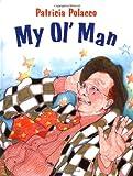 My Ol' Man (0399228225) by Polacco, Patricia