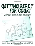 img - for Getting Ready for Court: Civil Court Edition: A Book For Children (Interpersonal Violence: The Practice Series) book / textbook / text book