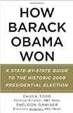 img - for How Barack Obama Won: A State-by-State Guide to the Historic 2008 Presidential Election by Todd, Chuck, Gawiser, Sheldon(January 6, 2009) Paperback book / textbook / text book