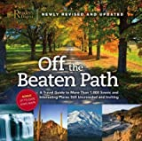 Off the Beaten Path: A Travel Guide to More Than 1000 Scenic and Interesting Places Still Uncrowded and Inviting