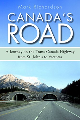canadas-road-a-journey-on-the-trans-canada-highway-from-st-johns-to-victoria-by-mark-richardson-publ