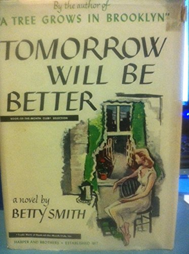 Tomorrow Will Be Better by Betty Smith
