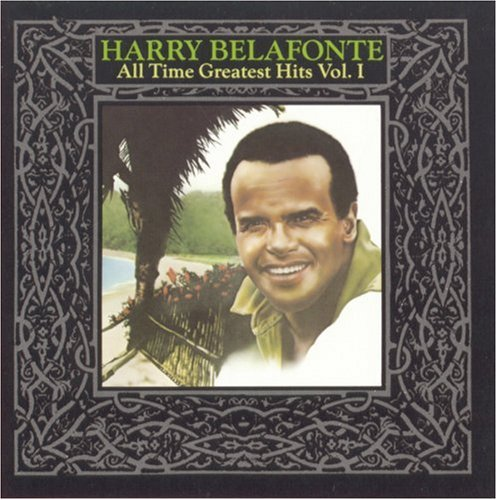 Harry Belafonte - All Time Greatest Hits, Vol.1 - Zortam Music