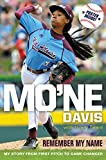 img - for Mo'ne Davis: Remember My Name: My Story from First Pitch to Game Changer book / textbook / text book