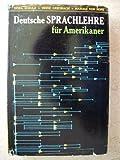 img - for Deutsche Sprachlehre f r Amerikaner: Grundstufe Vollst ndige Einf hrung in die deutsche Sprache book / textbook / text book
