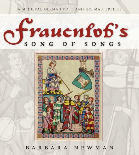 Frauenlob's Song of Songs: A Medieval German Poet and His...
