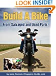 Build A Bike From Salvaged and Used P...
