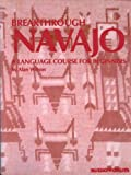 Breakthrough Navajo: An Introductory Course (0884324478) by Alan Wilson