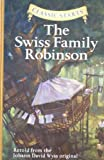 Classic Starts: The Swiss Family Robinson, The: Retold from the Johann David Wyss Original