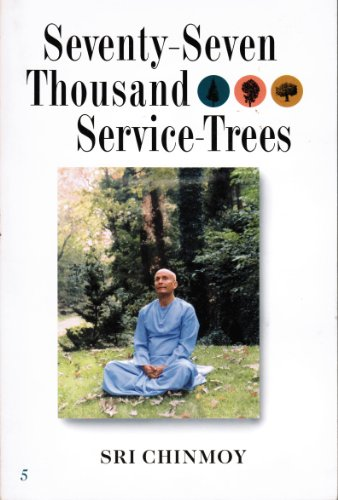 Sri Chinmoy - 77,000 Service-Trees 05 (English Edition)