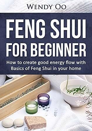 feng shui for beginner how to create good energy flow