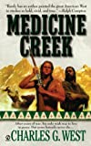 img - for By Charles G. West Medicine Creek [Mass Market Paperback] book / textbook / text book