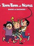 """Afficher """"Tom-Tom et Nana . n° 6<br /> Bande de sauvages !"""""""