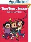 Tom-Tom et Nana, Tome 6 : Bande de sa...