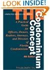 The Condominium Concept: A Practical Guide for Officers, Owners and Directors of Florida Condominiums