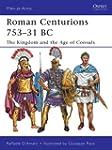 Roman Centurions 753-31 BC: The Kingd...