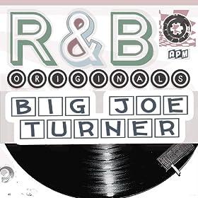 Big Joe Turner: R&B Originals