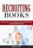 Home Based Business: Network Marketing: Learn How To Consistently Recruit in Your MLM Business (Multilevel Marketing MLM Direct Sales) (Teams Interviewing Internet Marketing)