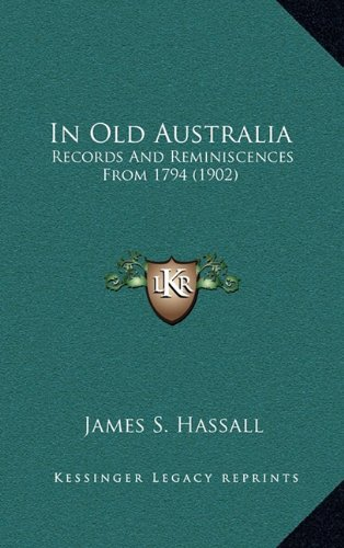 In Old Australia: Records and Reminiscences from 1794 (1902)