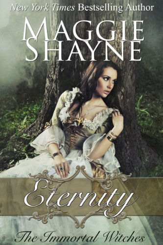Eternity: Immortal Witches Book 1 (The Immortal Witches) by Maggie Shayne