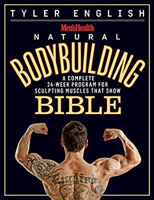 Men's Health Natural Bodybuilding Bible:The Complete Natural Guide to Sculpting Muscles That Show