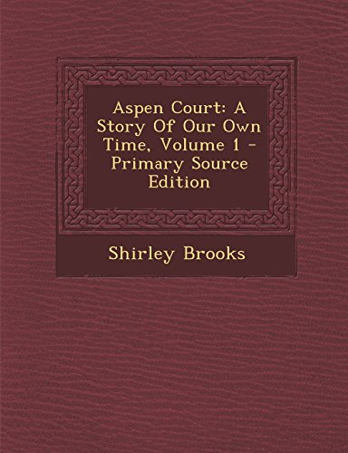 Aspen Court: A Story Of Our Own Time, Volume 1