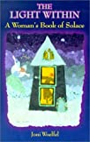 img - for The Light Within: A Woman's Book of Solace by Joni Woelfel (2001-01-15) book / textbook / text book