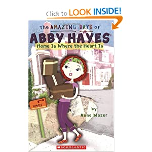 Home Is Where The Heart Is (The Amazing Days of Abby Hayes) by Anne Mazer