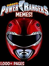 Power Rangers: Over 2,000 Pages Of Power Rangers Memes And Other Funny Pictures! Saban's Mighty Morphin Power Rangers And More